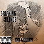 Greyhound Breaking Silence - Single