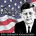 John F. Kennedy Speeches By John F. Kennedy: The Ultimate Collection