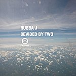 Rubba J Divided By Two