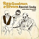 Ray, Goodman & Brown Special Lady & Other Favorites