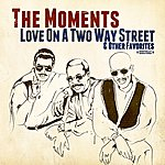 The Moments Love On A Two Way Street & Other Favorites
