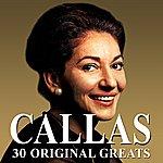 Maria Callas 30 Original Greats