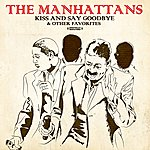 The Manhattans Kiss And Say Goodbye & Other Favorites
