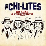 Chi-Lites Oh Girl & Other Favorites