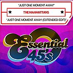 The Manhattans Just One Moment Away / Just One Moment Away (Extended Edit) [Digital 45]