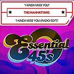 The Manhattans I Kinda Miss You / I Kinda Miss You (Radio Edit) [Digital 45]