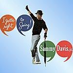 Sammy Davis, Jr. I Gotta Right To Swing!