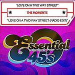 The Moments Love On A Two Way Street / Love On A Two Way Street (Radio Edit) [Digital 45]