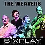 The Weavers Six Play: The Weavers - Ep