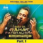 Rahat Fateh Ali Khan Best Of Rahat Fateh Ali Khan (Islamic Qawwalies 2) Pt. 1