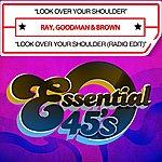 Ray, Goodman & Brown Look Over Your Shoulder / Look Over Your Shoulder (Radio Edit) [Digital 45]