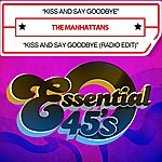 The Manhattans Kiss And Say Goodbye / Kiss And Say Goodbye (Radio Edit) [Digital 45]