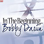 Bobby Darin In The Beginning...