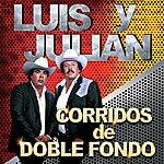 Luis Y Julian Corridos De Doble Fondo