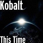 Kobalt This Time