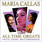 Maria Callas All Time Greats - 70 Classic Recordings