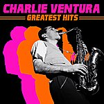 Charlie Ventura Greatest Hits