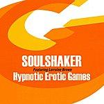 Soul Shaker Hypnotic Erotic Games (Featuring Lorraine Brown)