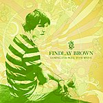 Findlay Brown Losing The Will To Survive