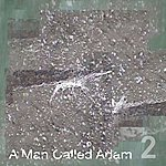 A Man Called Adam Collected Works - Volume Two