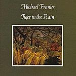 Michael Franks Tiger In The Rain