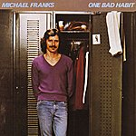 Michael Franks One Bad Habit