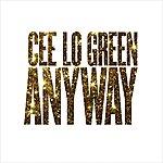 Cee-Lo Green Anyway
