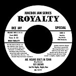 Roy Brown Mr Hound Dog's In Town / Miss Fanny Brown
