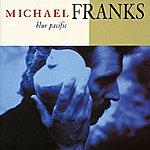 Michael Franks Blue Pacific