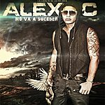 Alex C. No Va Suceder - Single