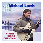 Michael Lewis & Group A Very Cool Christmas