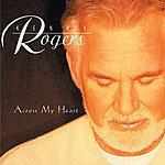 Kenny Rogers Across My Heart