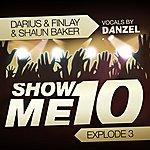 Darius Show Me 10 (Explode 3) (Featuring Danzel)