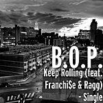 Bop Keep Rolling (Feat. Franchi$e & Ragg) - Single