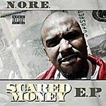 N.O.R.E. Scared Money - E.P.