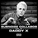 Daddy X Subnoize Collabos V.2