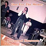Raymond Simmons One For The Money - Single