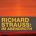 Kiri Te Kanawa Richard Strauss: Im Abendroth From The Four Last Songs