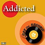 Off The Record Addicted