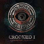 Crooked I In None We Trust - The Prelude Ep