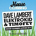 Dave Lambert House Clubbing Anthem 2011