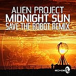 Alien Project Midnight Sun - Save The Robot Remix