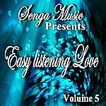 Steve Jones Senga Music Presents:Easy Listening Love Vol. Five