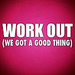 Hit & Run Work Out (We Got A Good Thing)