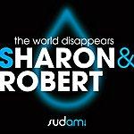 Sharon & Robert The World Disappears