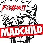 Mad Child Fuck Madchild