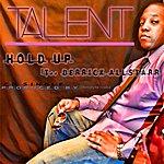 Talent Hold Up (Feat. Derrick Allstarr) - Single