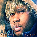 Adonis Thats My Baby - Single