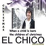 El Chico When A Child Is Born