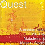Quest Sunshine (Feat. 350 The Mobstress & Meka) - Single